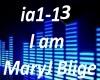 B.F I am.. Mary J Blige