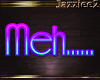 J2 Meh Neon Wall Sign
