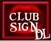 ~DL~ WET KITTY CLUB SIGN