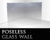 Poseless glass wall