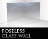 Poseless glass wall