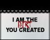+ I am the dirt +