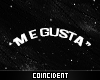 Me Gusta Sign