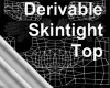 Derivable Skintight Top