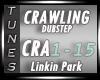 - Dubstep - Crawling