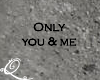 Qae| Only you and me