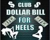 Club Dollar Bill 4 Heels