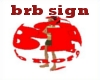 Brb sign