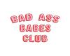 Bad A$$ Babes Club