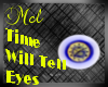 Time will Tell Eyes Male