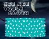 Ice Age Table Cloth