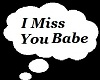 !     I Miss You Babe