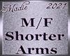 !a Shorter Arms M/F