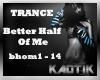 Better half of me trance