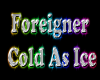 Foreigner- Cold As Ice