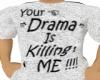 tee -drama is killing me
