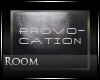 [Nic]Provocation Room
