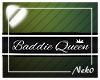 *NK* Baddie Queen Sign