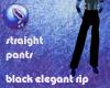 B: Elegant Blk Rip pants