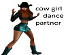 Cow Girl Dance Partner*