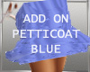 ADD ON PETTICOAT blue