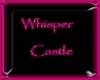 Whisper Castle