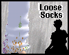 ~LooseSocks~