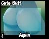Aquin Cute Butt F