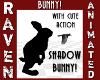SHADOW BUNNY FURNITURE!