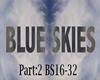 Blue Skies Prt 2