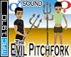 Evil Pitchfork (sound)