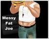 [ML] Messy Fat Joe