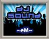 ~~DJ SOUND~~