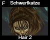 Schwertkatze Hair 2 F