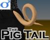 Pig Tail -Mens