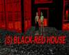 (S) RED-BLACK-House