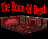 The Room Of Death