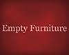 Empty Furniture