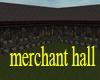 [HoM] Merchant Hall