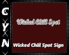 Wicked Chill Spot Sign
