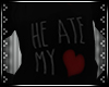 .:S:. He Ate My Heart