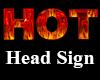 Hot Head Sign