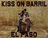 [M] EL PASO Kiss barril