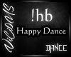 V/ Happy Dance Slow !hb