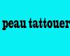 Peau Tattouer