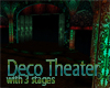 Deco Theater, 3 Stage