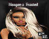 Meagan 2 Frosted