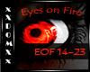 Eyes on Fire pt2