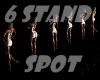 6 Stand Spot