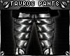 !T Tavros Nitram pants